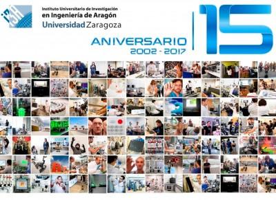 El I3A CUMPLE 15 AÑOS: casi 500 investigadores, 35 grupos de investigación y más de 100 líneas de trabajo al servicio de la sociedad